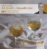 AZ IGAZI - MÁSODIK RÉSZ - HANGOSKÖNYV - - Ekönyv - MÁRAI SÁNDOR