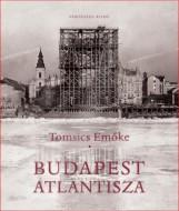 BUDAPEST ATLANTISZA - Ekönyv - TOMSICS EMŐKE