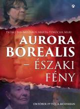 AURORA BOREALIS - ÉSZAKI FÉNY - Ekönyv - PATAKI ÉVA - MÉSZÁROS MÁRTA - TÖRŐCSIK M