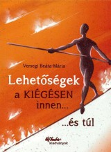 LEHETŐSÉGEK - A KIÉGÉSEN INNEN... ÉS ...TÚL - Ekönyv - VERSEGI BEÁTA-MÁRIA