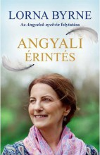 ANGYALI ÉRINTÉS - AZ ANGYALOK NYELVÉN FOLYTATÁSA - Ebook - BYRNE, LORNA