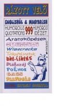 RÁZOTT VELŐ - 999 HUMOROS IDÉZET - ANGOL-MAGYAR - Ekönyv - MAJOROS - SZENTGYÖRGYI