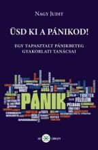 ÜSD KI A PÁNIKOD! - GYAKORLATI TANÁCSOK EGY TAPASZTALT PÁNIKOS TOLLÁBÓL - Ekönyv - NAGY JUDIT