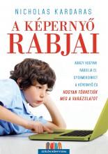 A KÉPERNYŐ RABJAI - Ekönyv - KARDARAS, NICHOLAS