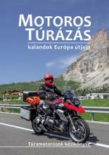 MOTOROS TÚRÁZÁS - KALANDOK EURÓPA ÚTJAIN - Ekönyv - SZIMCSÁK ATTILA, DOBOS ZOLTÁN