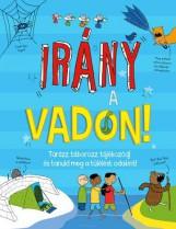 IRÁNY A VADON! - TÚRÁZZ, TÁBOROZZ, TÁJÉKOZÓDJ... - Ekönyv - VENTUS LIBRO KIADÓ
