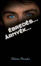 Ébredés… - Árnyék…  - Ebook - Takács Piroska