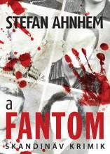 A FANTOM - SKANDINÁV KRIMIK - Ebook - AHNHEM, STEFAN