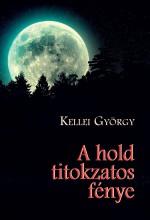 A HOLD TITOKZATOS FÉNYES - Ekönyv - KELLEI GYÖRGY