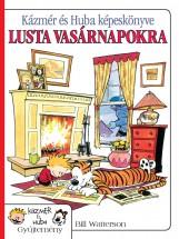 KÁZMÉR ÉS HUBA KÉPESKÖNYVE LUSTA VASÁRNAPOKRA - KÉPREGÉNY - Ekönyv - WATTERSON, BILL