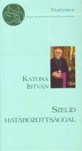 SZELÍD HATÁROZOTTSÁGGAL - Ekönyv - KATONA ISTVÁN