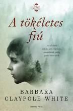 A TÖKÉLETES FIÚ - ÍRISZ KÖNYVEK - Ekönyv - WHITE CLAYPOTE, BARBARA