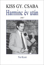 HARMINC ÉV UTÁN: 1987 - SZEMÉLYES TÖRTÉNELEM - Ekönyv - KISS GY. CSABA