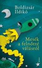 MESÉK A FELNŐTTÉ VÁLÁSRÓL - Ekönyv - BOLDIZSÁR ILDIKÓ
