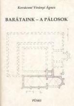 BARÁTAINK - A PÁLOSOK - Ebook - KOVÁCSNÉ VIRÁNYI ÁGNES