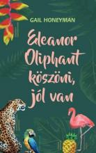 ELEANOR OLIPHANT KÖSZÖNI, JÓL VAN - Ekönyv - HONEYMAN, GAIL