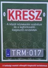 KRESZ - A KÖZÚTI KÖZLEKEDÉS SZABÁLYAI... 2017 - Ekönyv - BERTELSMANN SPRINGER(BUSINESS MEDIA MO.