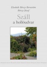 SZÁLL A HOLLÓUDVAR - Ekönyv - ELISABETH BÉRCZY BERNSTRÖM ÉS BÉRCZY JÓZ