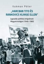 HARCBAN TITO ÉS RANKOVICS KLIKKJE ELLEN - Ekönyv - VUKMAN PÉTER