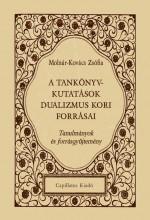 A TANKÖNYVKUTATÁSOK DUALIZMUS KORI FORRÁSAI - Ebook - MOLNÁR-KOVÁCS ZSÓFIA
