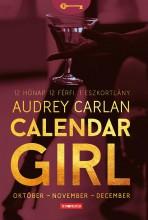 Calendar Girl - Október - November - December - 12 Hónap. 12 Férfi. 1 Eszkortlány. - Ekönyv - Audrey Carlan