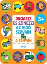 RAGASSZ ÉS SZÍNEZZ! AZ ELSŐ SZAVAIM - A TANYÁN - Ekönyv - LIBRI KÖNYVKIADÓ KFT