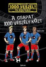 A CSAPAT 1000 VESZÉLY KÖZT - Ebook - LENK, FABIAN