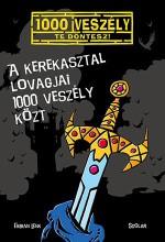 A KEREKASZTAL LOVAGJAI 1000 VESZÉLY KÖZT - Ekönyv - LENK, FABIAN