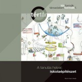 A TANULÁS HELYEI: ISKOLAÉPÍTÉSZET - TÉR FORMÁK, TÁRSADALOM FORMÁK 1. - Ekönyv - MARTIN OPITZ KIADÓ