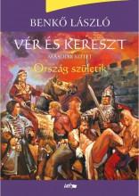VÉR ÉS KERESZT II. - ORSZÁG SZÜLETIK - Ekönyv - BENKŐ LÁSZLÓ