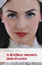 A férjhez menés művészete - Ekönyv - Forró Pál
