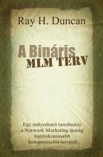 A BINÁRIS MLM TERV - Ebook - DUNCAN, RAY H.