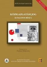 KÖZIGAZGATÁSI JOG ÁLTALÁNOS RÉSZ I. - HATÁLYOSÍTOTT III. KIADÁS - Ekönyv - ELTE EÖTVÖS KIADÓ KFT.