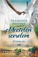 MEZTELEN SZERELEM - Ekönyv - PRÉVOST, FRACOISE