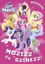 MY LITTLE PONY THE MOVIE - MOZIZZ ÉS SZÍNEZZ! MATRICÁKKAL - Ebook - MÓRA KÖNYVKIADÓ