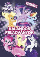 MY LITTLE PONY THE MOVIE - KALANDOS FELADVÁNYOK MATRICÁKKAL - Ekönyv - MÓRA KÖNYVKIADÓ