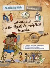 IDŐUTAZÁS A KIRÁLYOK ÉS PRÓFÉTÁK KORÁBA - Ekönyv - MIKLYA LUZSÁNYI MÓNIKA