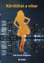 Körülölel a vihar - Ekönyv - Adrienne Stephan