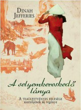 A SELYEMKERESKEDŐ LÁNYA - Ekönyv - JEFFERIES, DINAH