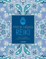 REIKI TITKOK NÉLKÜL (ÚJ!) - Ekönyv - CHARLISH, ANNE - RONERTSHAW, ANGELA