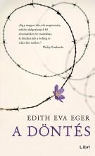 A DÖNTÉS - Ekönyv - EGER, EDITH EVA