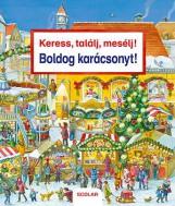 BOLDOG KARÁCSONYT! - KERESS, TALÁLJ, MESÉLJ! - Ekönyv - SCOLAR KIADÓ ÉS SZOLGÁLTATÓ KFT.