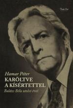 KARÖLTVE A KÍSÉRTETTEL - BALÁZS BÉLA UTOLSÓ ÉVEI - Ekönyv - HAMAR PÉTER