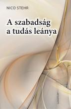 A SZABADSÁG A TUDÁS LEÁNYA - Ekönyv - STEHR, NICO