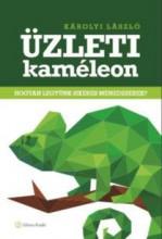ÜZLETI KAMÉLEON - HOGYAN LEGYÜNK SIKERES MENEDZSEREK? - Ebook - KÁROLYI LÁSZLÓ