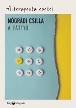 A FATTYÚ - A TERAPEUTA ESETEI - Ekönyv - NÓGRÁDI CSILLA