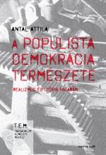 A POPULISTA DEMOKRÁCIA TERMÉSZETE - Ebook - ANTAL ATTILA