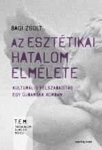 AZ ESZTÉTIKAI HATALOM ELMÉLETE - Ekönyv - BAGI ZSOLT