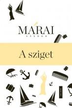 A SZIGET - MÁRAI REGÉNYTÁR - Ebook - MÁRAI SÁNDOR