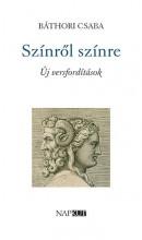 SZÍNRŐL SZÍNRE - ÚJ VERSFORDÍTÁSOK - Ekönyv - BÁTHORI CSABA